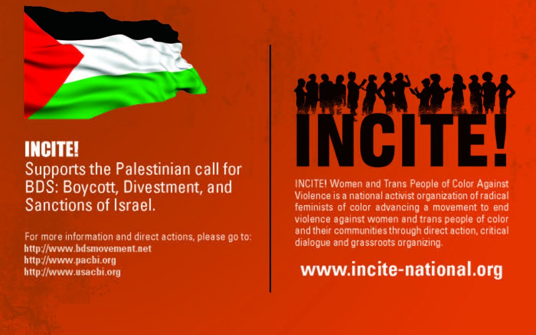 INCITE! Supports the Palestinian Call for BDS: Boycott, Divestment, and Sanctions of Israel